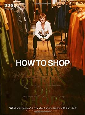 How to Shop with Mary, Queen of Shops 9781846072147