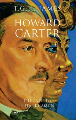Howard Carter: The Path to Tutankhamun 9781845112585