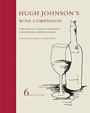 Hugh Johnson's Wine Companion: The Encyclopedia of Wines, Vineyards & Winemakers 9781845334574