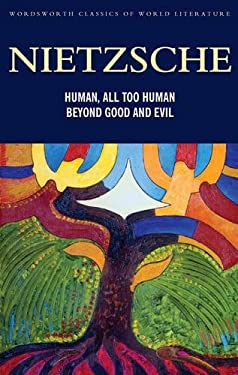 Human, All-Too-Human, Beyond Good and Evil: Parts 1 and 2 9781840220834