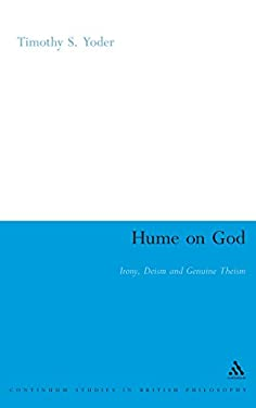 Hume on God: Irony, Deism and Genuine Theism 9781847061461