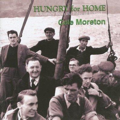 Hungry for Home: A Journey from the Edge of Ireland 9781842836927