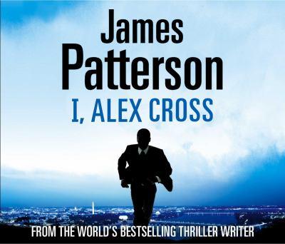I, Alex Cross: (Alex Cross 16) 9781846571671