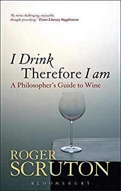 I Drink Therefore I Am: A Philosopher's Guide to Wine 9781847065087
