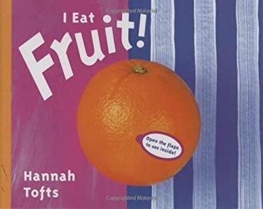 I Eat Fruit!: Revised Edition