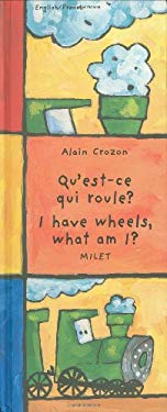 I Have Wheels, What Am I?/Qu'est-Ce Qui Roule? 9781840592375