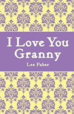 I Love You Granny 9781843174554