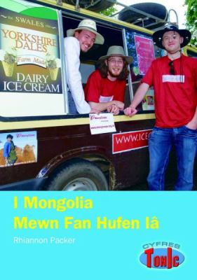I Mongolia Mewn Fan Hufen Ia: Llyfr Gwybodaeth 9781845212544