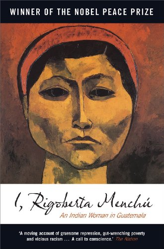 I, Rigoberta Menchu: An Indian Woman in Guatemala 9781844674183