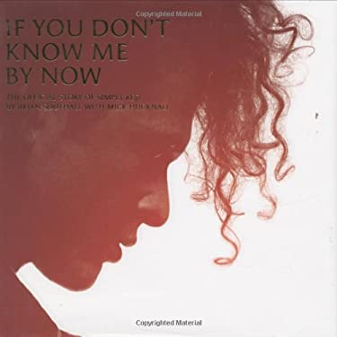 If You Don't Know Me by Now: The Official Story of Simply Red 9781844424429