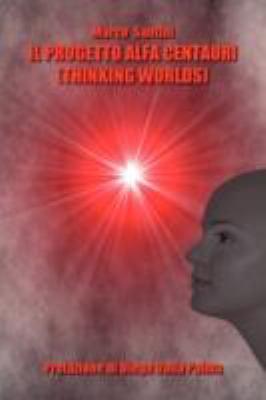 Il Progetto Alfa Centauri (Thinking Worlds) 9781847996930