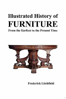 Illustrated History of Furniture: From the Earliest to the Present Time 9781849022088