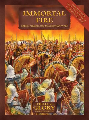 Immortal Fire: Field of Glory Greek, Persian and Macedonian Army List 9781846033469