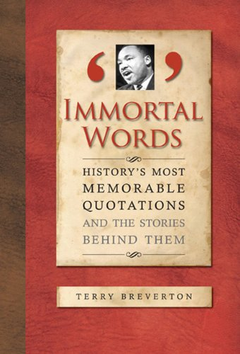 Immortal Words: History's Most Memorable Quotations and the Stories Behind Them 9781848660045