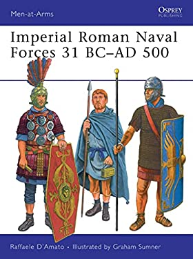 Imperial Roman Naval Forces 31 BC-AD 500 9781846033179