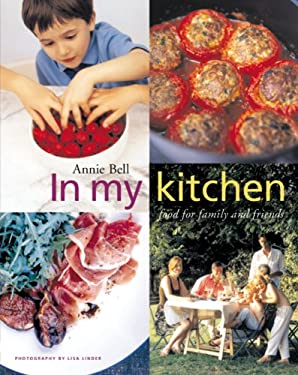 In My Kitchen: Food for Family and Friends 9781840915129