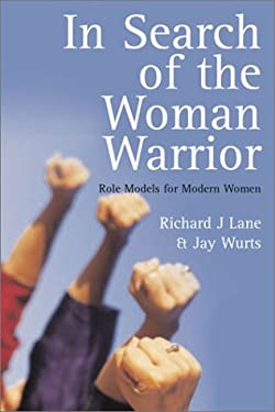 In Search of the Woman Warrior: Role Models for Modern Women 9781843331384
