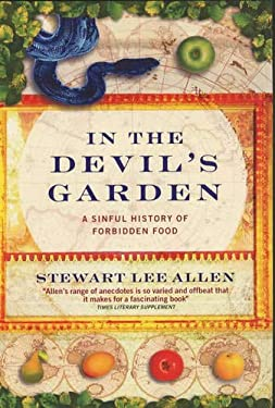 In the Devil's Garden: A Sinful History of Forbidden Food 9781841954059