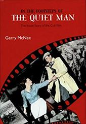 In the Footsteps of the Quiet Man: The Inside Story of the Cult Film 7457174