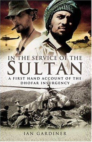 In the Service of the Sultan: A First Hand Account of the Dhofar Insurgency 9781844154678