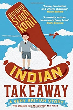 Indian Takeaway: A Very British Story 9781847671431
