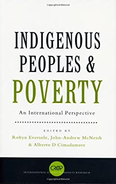 Indigenous Peoples and Poverty: An International Perspective 9781842776797