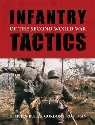 Infantry Tactics of the Second World War 9781846032820