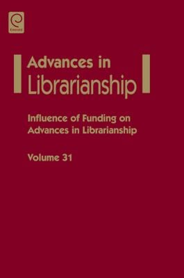 Influence of Funding on Advances in Librarianship 9781848553729