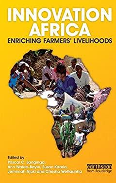 Innovation Africa: Enriching Farmers' Livelihoods 9781844076727