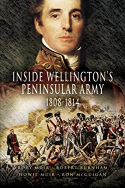Inside Wellington's Peninsular Army: 1808 - 1814 9781844154845