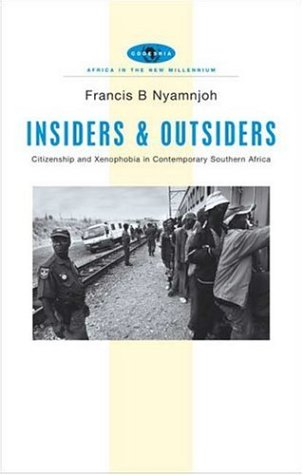 Insiders and Outsiders: Citizenship and Xenophobia in Contemporary Southern Africa 9781842776773