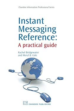 Instant Messaging Reference: A Practical Guide 9781843343578