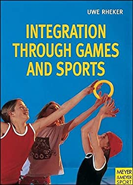 Integration Through Games and Sports 9781841260129