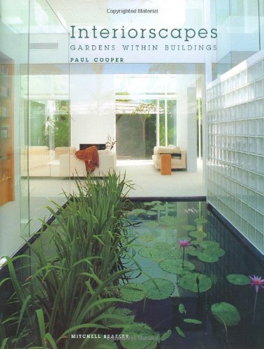 Interiorscapes: Gardens Within Buildings 9781840006070