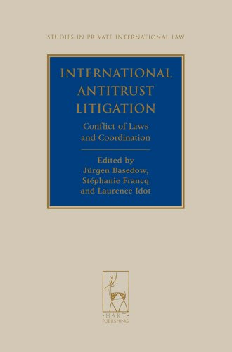 International Antitrust Litigation: Conflict of Laws and Coordination 9781849460392