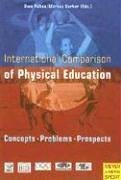International Comparison of Physical Education: Concepts, Problems, Prospects 9781841261614