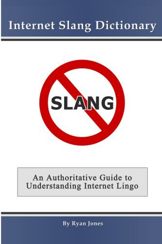 Internet Slang Dictionary 9781847287526