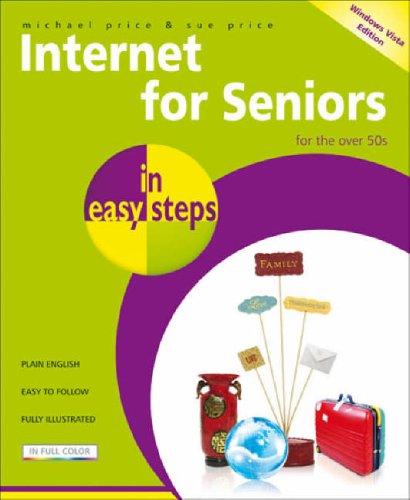 Internet for Seniors in Easy Steps: For the Over 50s 9781840783568