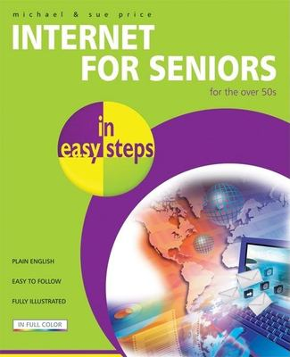 Internet for Seniors in Easy Steps 9781840783186