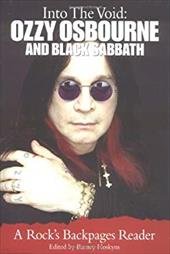 Into the Void: Ozzy Osbourne and Black Sabbath: A Rock's Backpages Reader 7493633