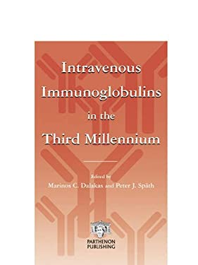 Intravenous Immunoglobulins in the Third Millennium 9781842142585