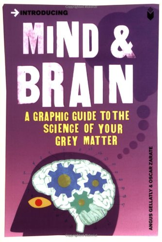 Introducing Mind & Brain: A Graphic Guide to the Science of Your Grey Matter 9781840468540