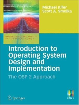 Introduction to Operating System Design and Implementation: The OSP 2 Approach 9781846288425