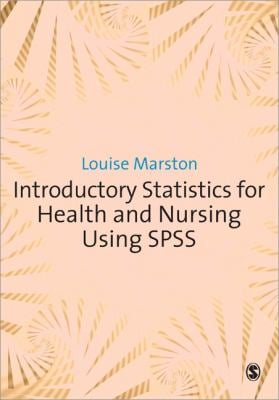 Introductory Statistics for Health and Nursing Using SPSS 9781847874832