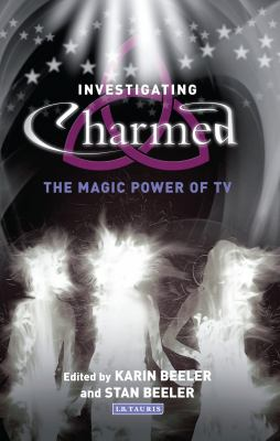 Investigating Charmed: The Magic Power of TV 9781845114800