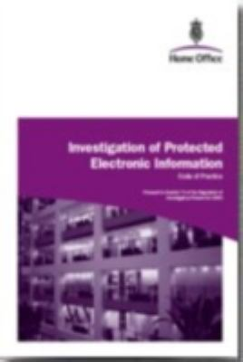 Investigation of Protected Electronic Information: Code of Practice 9781847262028