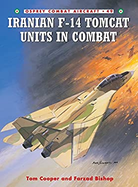 Iranian F-14 Tomcat Units in Combat 9781841767871