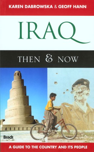 Iraq Then and Now: A Guide to the Country and Its People 9781841622439