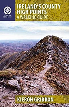 Ireland's County High Points: A Walking Guide 9781848891401