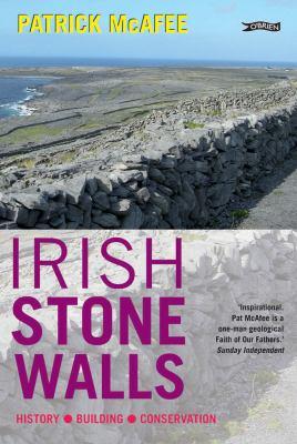 Irish Stone Walls: History, Building, Conservation 9781847172341